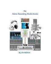 The Home Recording Studio Guide