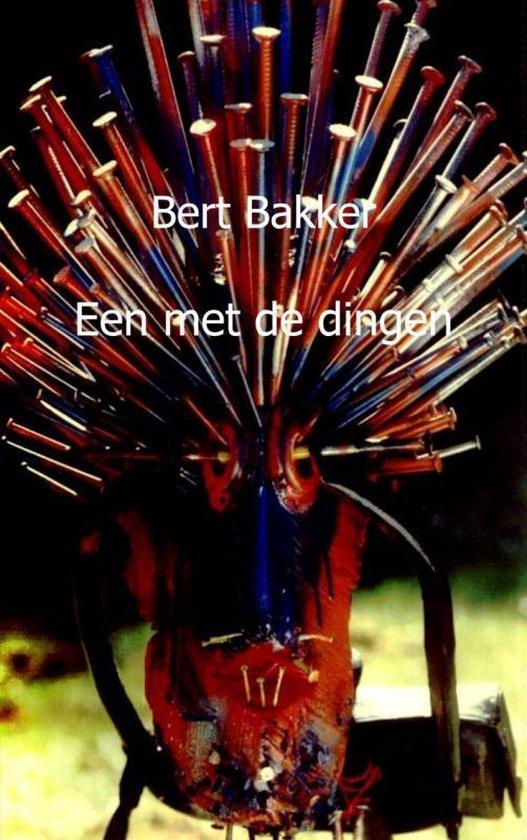 Een met de dingen - Bert Bakker | Fthsonline.com