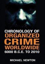 Chronology of Organized Crime Worldwide, 6000 B.C.E. to 2010