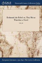 Redmond, the Rebel: Or, They Met at Waterloo: a Novel; Vol. II