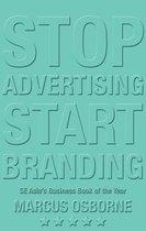 Stop Advertising Start Branding