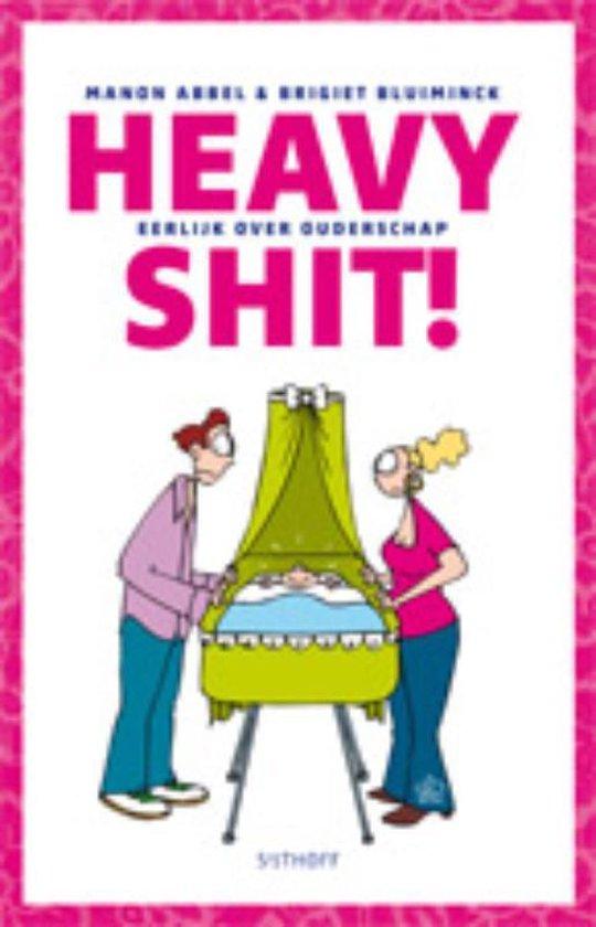 Cover van het boek 'Heavy shit!' van Manon Abbel