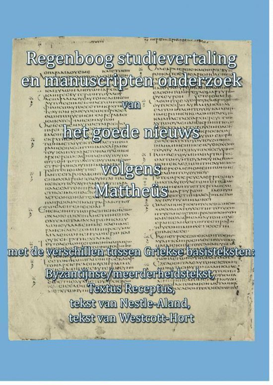 Regenboog studievertaling en manuscripten onderzoek Mattheus - Regenboog Bijbelvertaling |