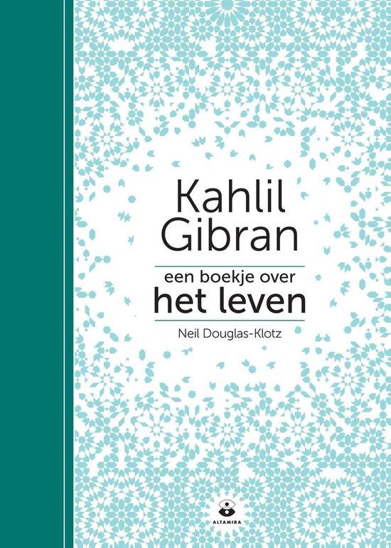 Een boekje over het leven - Kahlil Gibran |