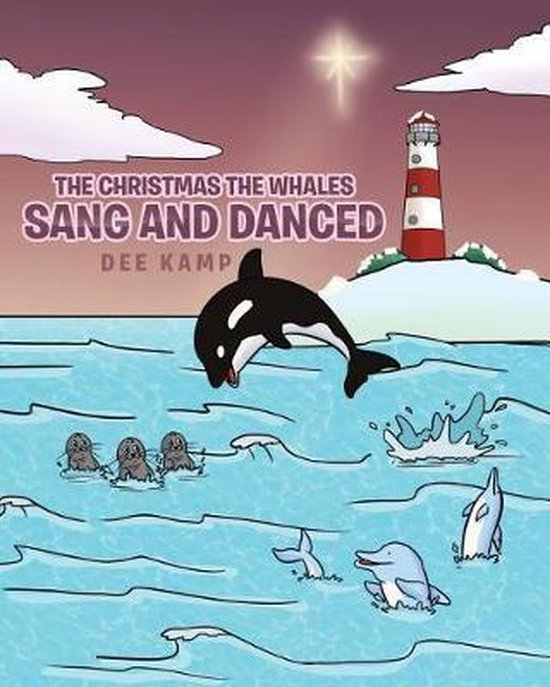 The Christmas the Whales Sang and Danced