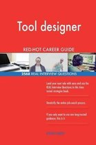 Tool Designer Red-Hot Career Guide; 2568 Real Interview Questions