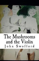 The Mushrooms and the Violin