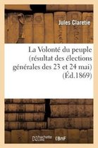La Volonte du peuple (resultat des elections generales des 23 et 24 mai)