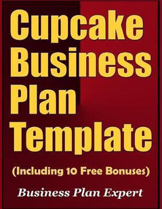 Cupcake Business Plan Template (Including 10 Free Bonuses)