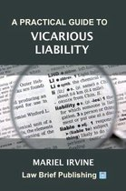 A Practical Guide to Vicarious Liability