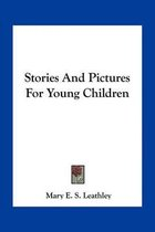 Stories and Pictures for Young Children