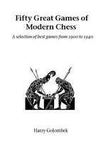 Fifty Great Games of Modern Chess