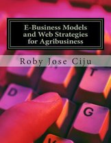 E-Business Models and Web Strategies for Agribusiness