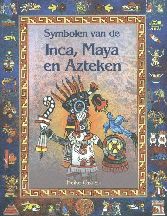 Symbolen van de Inca, Maya en Azteken - H. Owusu |