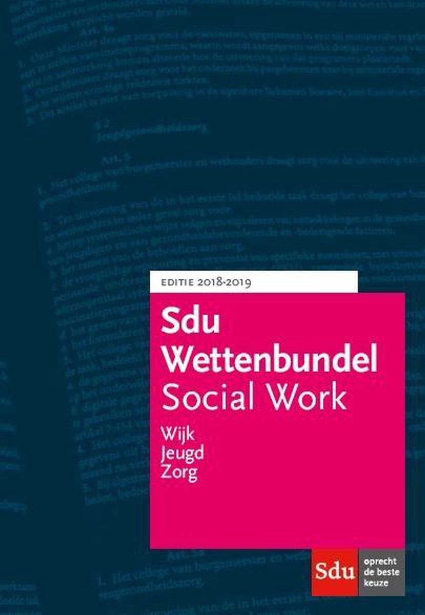 Educatieve wettenverzameling  -  Sdu Wettenbundel Social Work 2018-2019 - Sdu Uitgevers