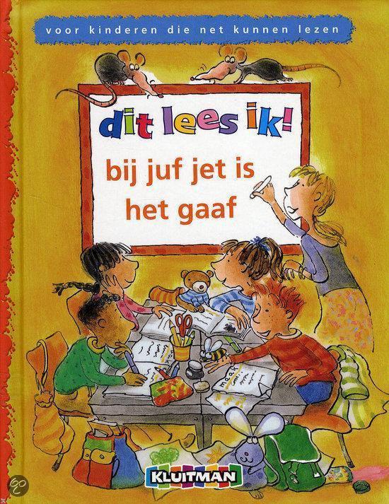 Bij Juf Jet Is Het Gaaf - Annemarie Dragt  