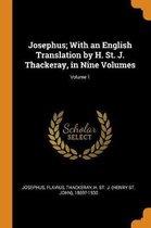 Josephus; With an English Translation by H. St. J. Thackeray, in Nine Volumes; Volume 1