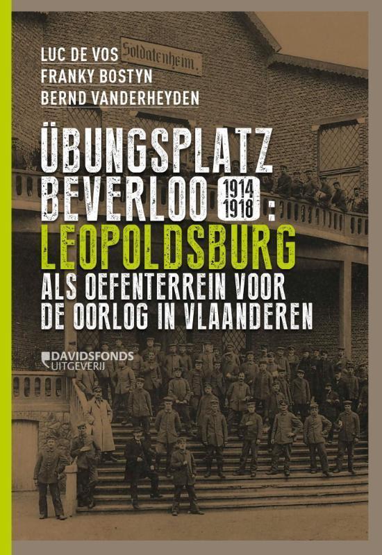 Übungsplatz Beverloo 1914-1918 - Luc De Vos |