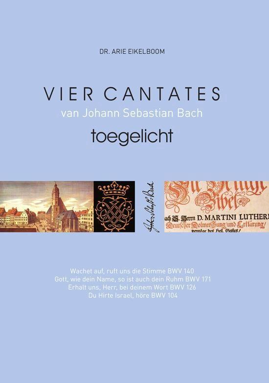 Vier cantates van Johann Sebastian Bach toegelicht - Arie Eikelboom | Fthsonline.com