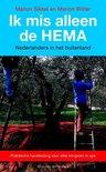 Ik mis alleen de HEMA. Nederlanders in het buitenland. Praktische handleiding voor elke emigrant in spe
