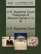 U.S. Supreme Court Transcript of Record Carver V. U S