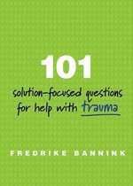 101 Solution-Focused Questions for Help with Trauma