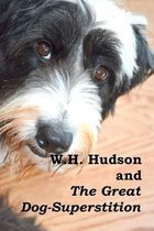 W.H. Hudson and the Great Dog-Superstition