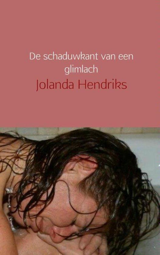 De schaduwkant van een glimlach - Jolanda Hendriks   Fthsonline.com