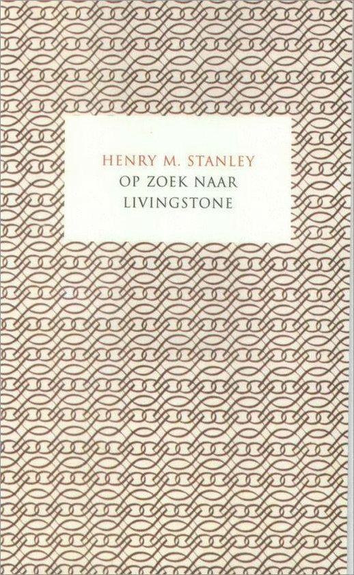 OP ZOEK NAAR LIVINGSTONE - H.M. Stanley | Fthsonline.com