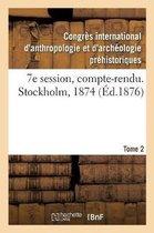 7e session, compte-rendu. Stockholm, 1874. Tome 2