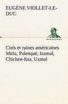 Cit s Et Ruines Am ricaines Mitla, Palenqu , Izamal, Chichen-Itza, Uxmal