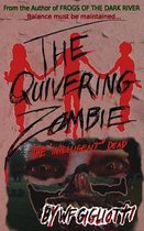 The Quivering Zombie
