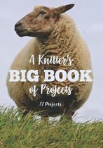 A Knitter's Big Book of Projects