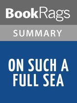 Omslag On Such a Full Sea by Chang-Rae Lee Summary & Study Guide