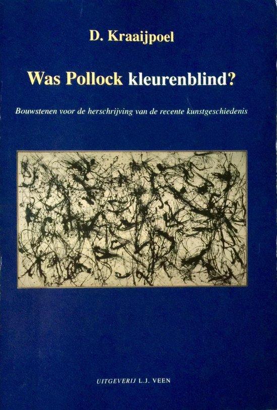 WAS POLLOCK KLEURENBLIND - Kraaijpoel | Fthsonline.com