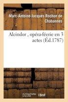 Alcindor, opera-feerie en 3 actes