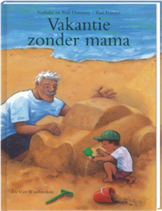 Vakantie Zonder Mama - Paul Friester  