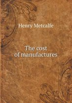 The Cost of Manufactures