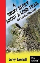 Boek cover A Short Story about a Long Trail, the Appalachian Trail van Jerry Gambell
