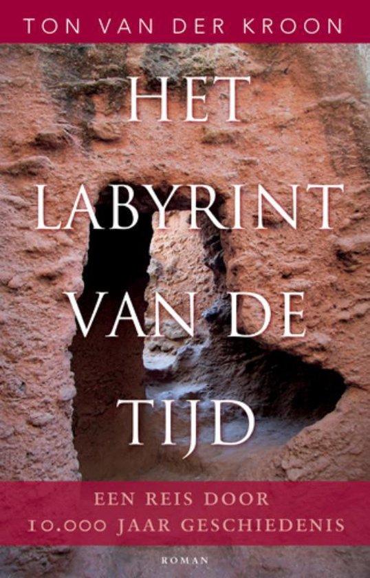 Het labyrint van de tijd - Ton van der Kroon  