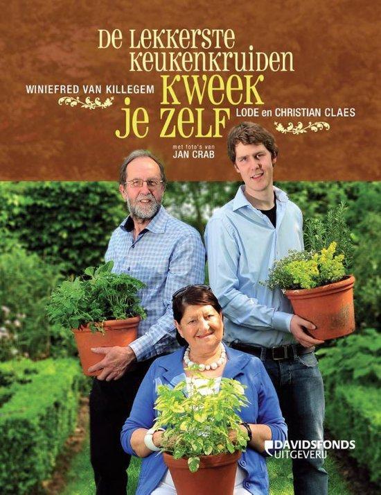 De lekkerste keukenkruiden kweek je zelf - Winiefred Van Killegem |