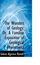 The Wonders of Geology