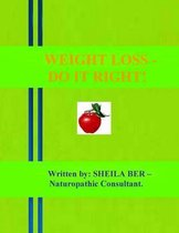 Weight Loss - Do It Right! Author