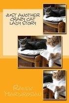 Just Another Crazy Cat Lady Story