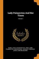 Lady Palmerston and Her Times; Volume 1