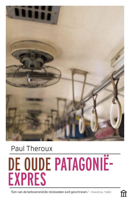 De oude Patagonië-Express - Paul Theroux |
