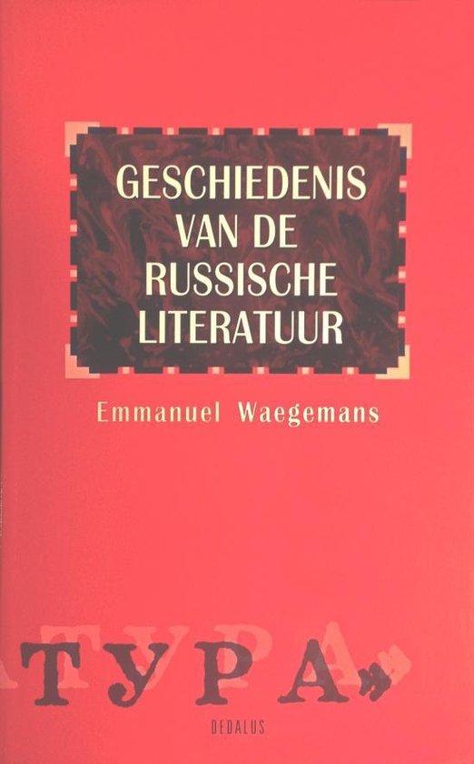 Geschiedenis van de Russische literatuur - Emmanuel Waegemans |