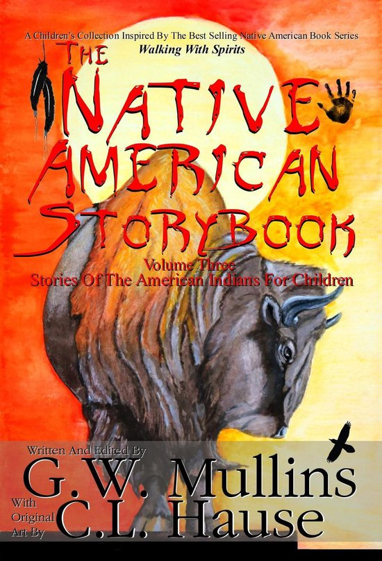 The Native American Story Book Volume Three - Stories Of The American Indians For Children