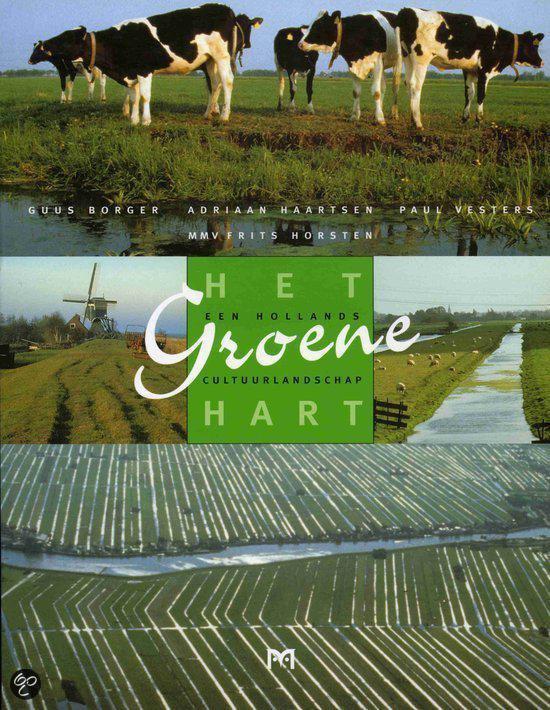 Het Groene Hart. Een Hollands cultuurlandschap - G. Borger  