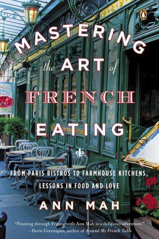 Boek cover Mastering the Art of French Eating van Ann Mah (Onbekend)